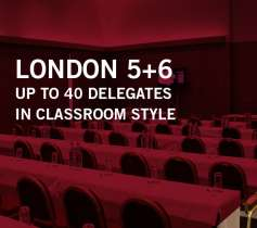 LONDON 5+6 – UP TO 40 DELEGATES – IN CLASSROOM STYLE