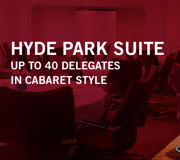 HYDE PARK SUITE – UP TO 40 DELEGATES – IN CABARET STYLE