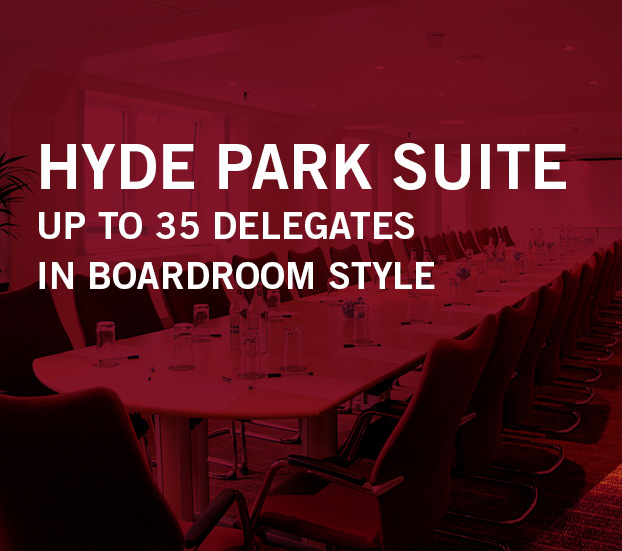 HYDE PARK SUITE – UP TO 35 DELEGATES – IN BOARDROOM STYLE